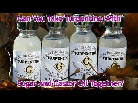 Can You Take Turpentine With Sugar And Castor Oil Together