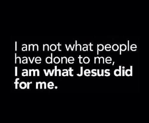 I am not what people have done to me