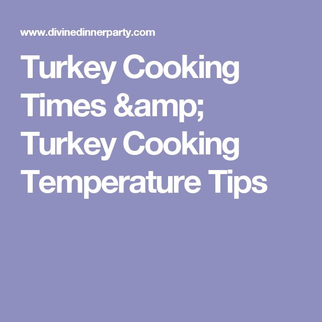 Turkey Cooking Times & Turkey Cooking Temperature Tips