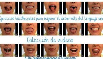 Colección de videos: Ejercicios bucofaciales para mejorar el desarrollo del lenguaje oral