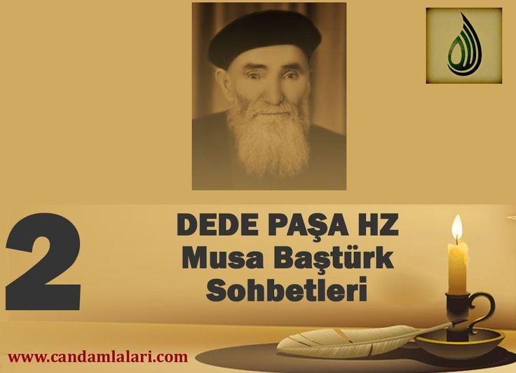 Dede Paşa - Musa Baştürk Bayburdi Sohbetleri 2