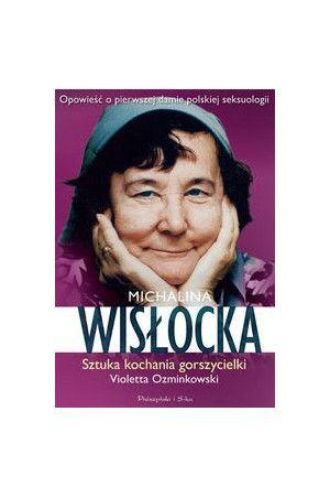 Michalina Wisłocka Sztuka kochania gorszycielki - Ozminkowski Violetta