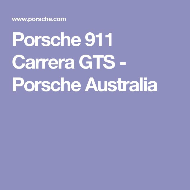Porsche 911 Carrera GTS - Porsche Australia