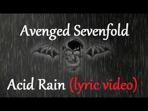 ▶ Avenged Sevenfold - Acid Rain (Lyric Video) [HQ] - YouTube There's no death, no end of time when I'm facing it with you  <3