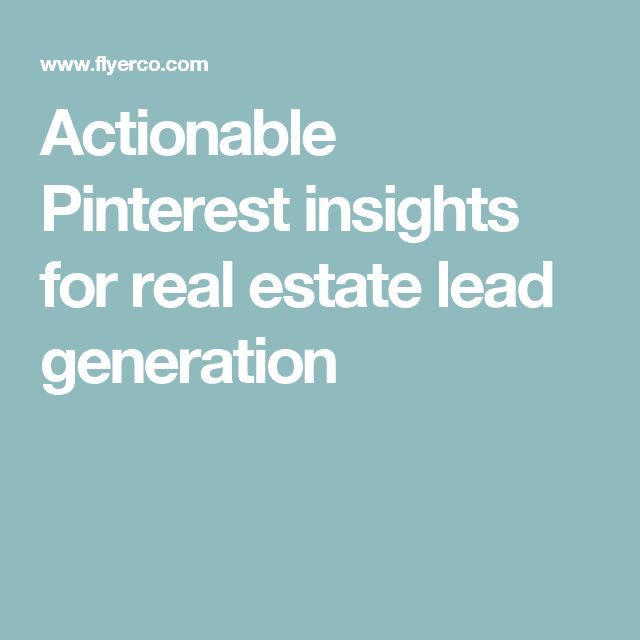 Actionable Pinterest insights for real estate lead generation
