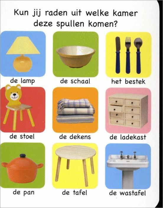 Kun jij raden uit welke kamer deze spullen komen? Of weet jij de juiste woorden voor deze spullen?