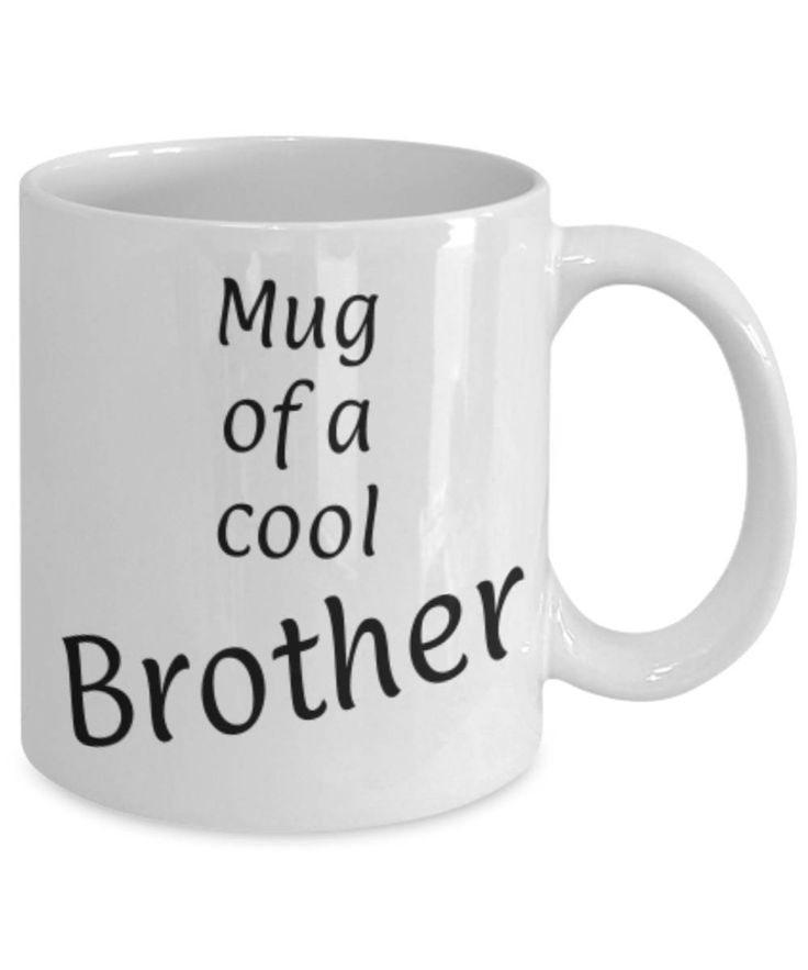 Gift for Brother, Cool Brother Mug, Funny coffee mug Brother, Christmas gift for Brother, Brother appreciation mug, Gift for him, gratitude by expodesigns on Etsy