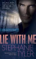 Lie with me by Stephanie Tyler.  The first book in the Shadow Force series.