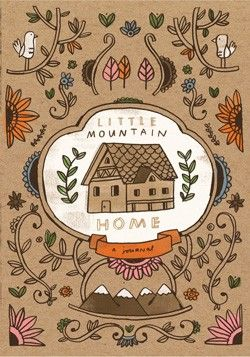 Little Mountain Home Journal  By Mike Lowery
