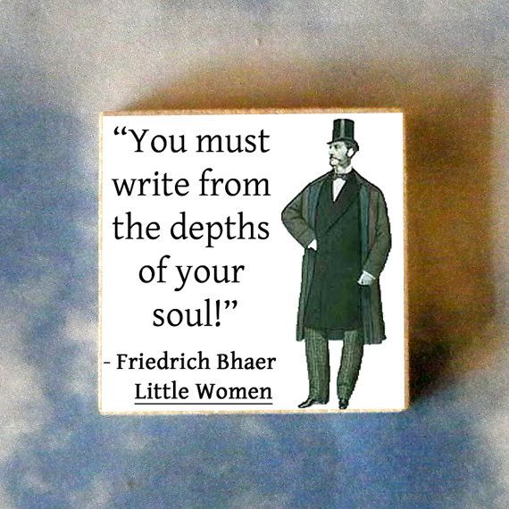 """""""You must write from the depths of your soul!"""" Fredrich, LITTLE WOMEN quote   Allen Arnold from Ransomed Heart Ministries will teach a Major Morning Track-- God's Disruptive Invitation into Creative Intimacy--that will help writers do just that. March 27-31, 2015 Mount Hermon"""