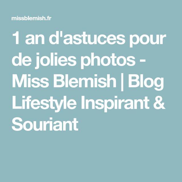 1 an d'astuces pour de jolies photos - Miss Blemish | Blog Lifestyle Inspirant & Souriant