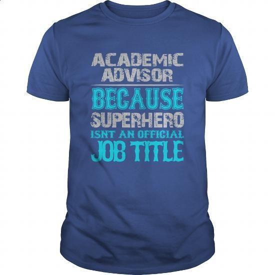 Academic Advisor Shirt #Tshirt #T-Shirts. ORDER HERE => https://www.sunfrog.com/Jobs/Academic-Advisor-Shirt-Royal-Blue-Guys.html?60505