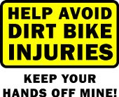 Help Avoid Dirt Bike Injuries Keep Your Hands Off Of Mine Funny Motocross Sayings Quotes Shirt