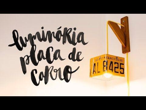 DIY - LUMINÁRIA PLACA DE CARRO (ft. Coisas Boas Acontecem)