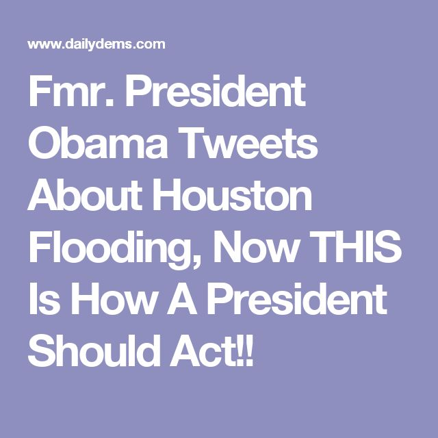 Fmr. President Obama Tweets About Houston Flooding, Now THIS Is How A President Should Act!!