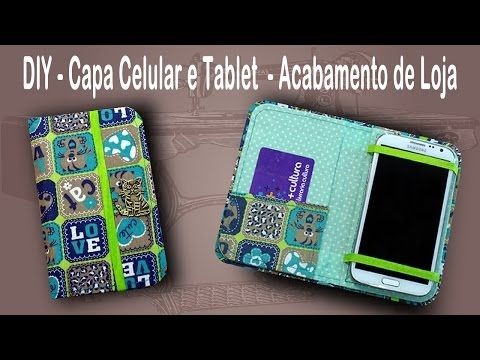 DIY - Capinha para Celular ou Tablet - Case - Porta Celular ou Tablet - Patchwork - YouTube