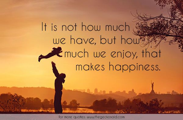 It is not how much we have, but how much we enjoy, that makes happiness.  #enjoy #happiness #have #much #quotes