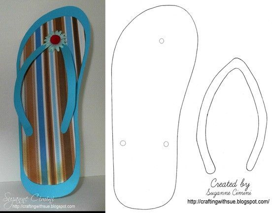 flip flop template we made many of them and put them walking across the wall for decoration! Easy art project for kids or elderly via: http://craftingwithsue.blogspot.com/2010/05/flip-flop-card_11.html: