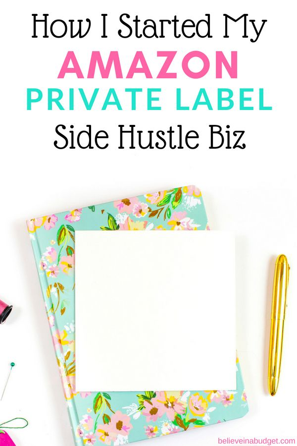 My Amazon Private Label Side Hustle Series Part Two