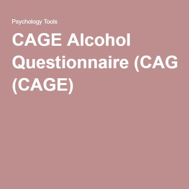 CAGE Alcohol Questionnaire (CAGE)