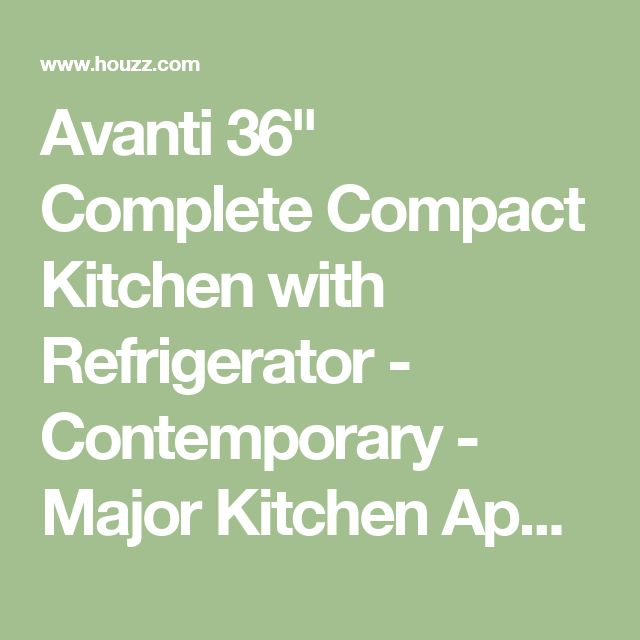 """Avanti 36"""" Complete Compact Kitchen with Refrigerator - Contemporary - Major Kitchen Appliances"""