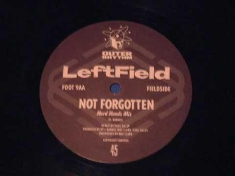 Leftfield - Not Forgotten (Hard Hands Mix).