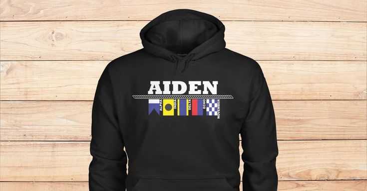 SPECIAL BLACK HOODIES FOR AIDEN. Are you Aiden? Please checkout on Viralstyle!#names #namesaiden #aidenhoodies #aiden #alphabetflagshoodies #nauticalflagshoodies
