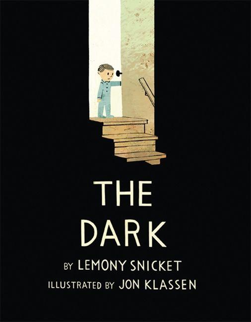 123oleary: Trailer Park: The Dark by Lemony Snicket & Jon Klassen