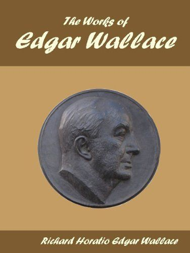 The Works of Edgar Wallace by Richard Horatio Edgar Wallace. $3.50