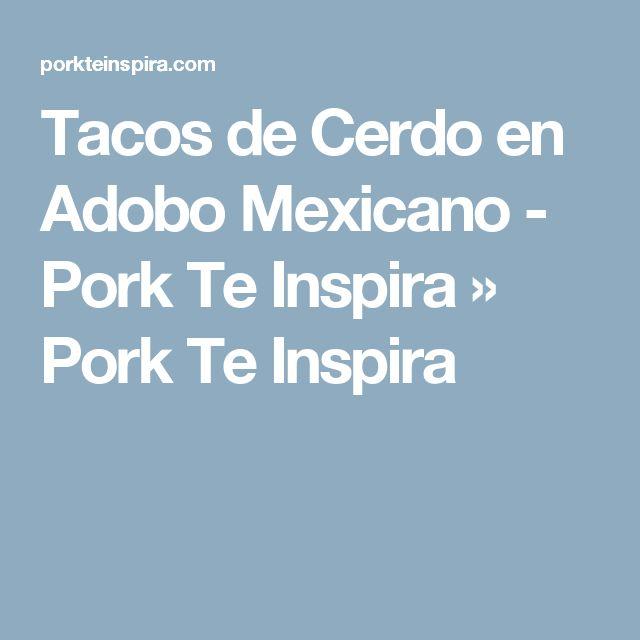 Tacos de Cerdo en Adobo Mexicano - Pork Te Inspira » Pork Te Inspira