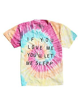 """Love means never having to say, """"Wake up!"""" // If You Love Me Tie Dye T-Shirt"""