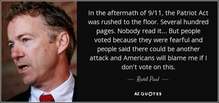 In the aftermath of 9/11, the Patriot Act was rushed to the floor