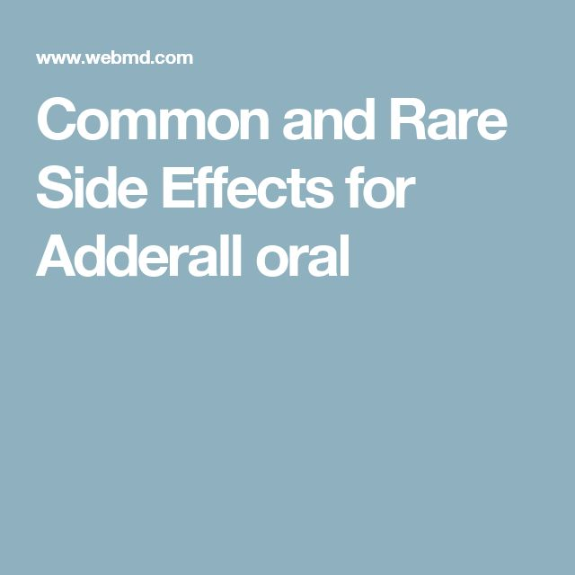 Common and Rare Side Effects for Adderall oral