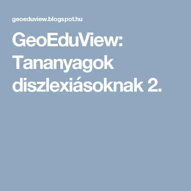 GeoEduView: Tananyagok diszlexiásoknak 2.