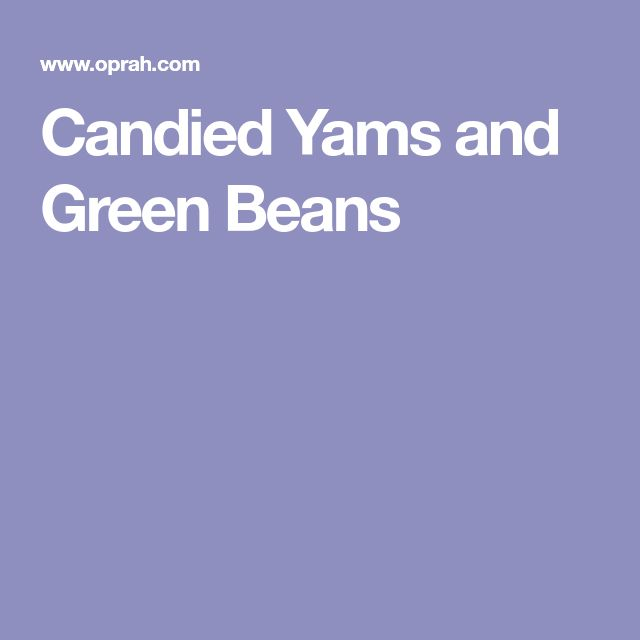 Candied Yams and Green Beans