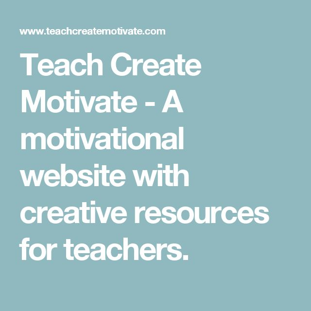 Teach Create Motivate - A motivational website with creative resources for teachers.