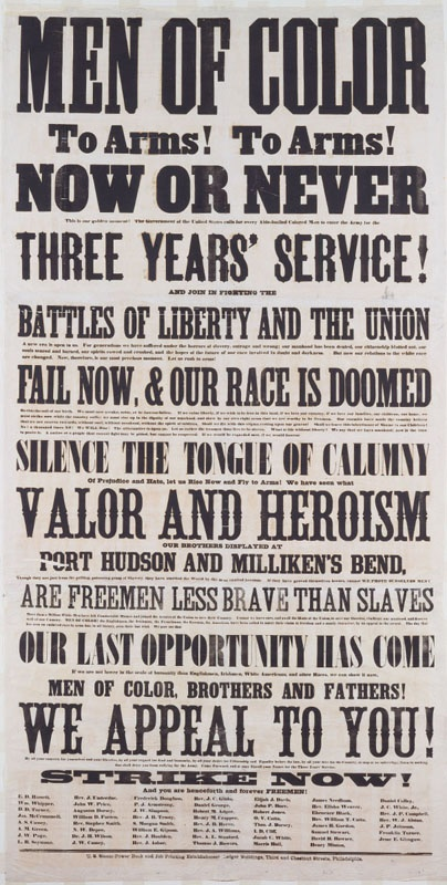 Union poster, 1863: Men of Color - To Arms! (The Emancipation Proclamation authorized the enrollment of black troops. Altogether, 186,000 black soldiers served in the Union army and another 29,000 served in the navy, accounting for nearly ten percent of all Union forces and 68,178 of the Union dead or missing. Twenty-four African Americans received the Congressional Medal of Honor for extraordinary bravery in battle) #CivilWar