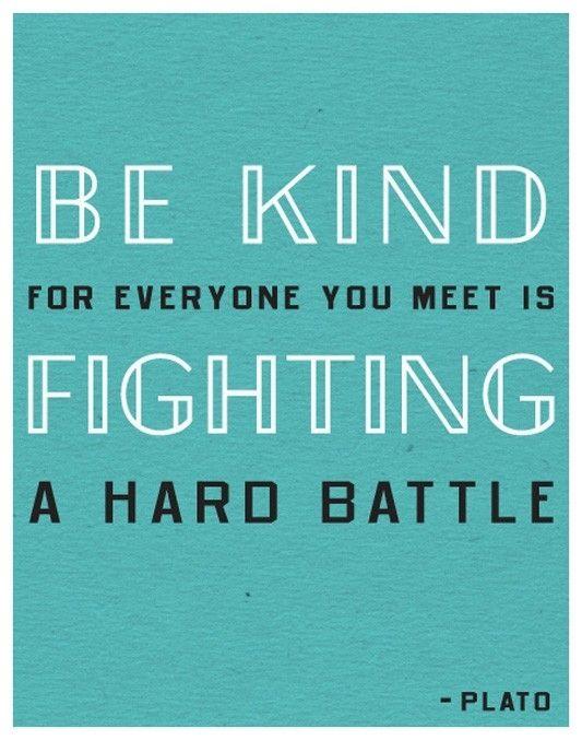 be kind... Plato   Citations   Pinterest