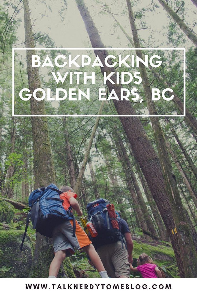 Backpacking with kids at Golden Ears, BC. How to prepare and what to expect.