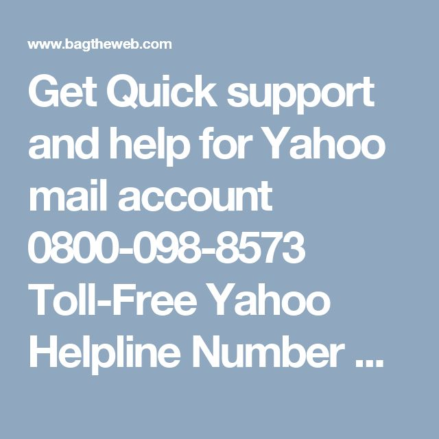 Get Quick support and help for Yahoo mail account 0800-098-8573  Toll-Free Yahoo Helpline Number UK