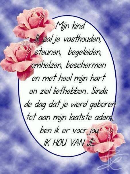 Citaten Liefde Voor Je Kind : Mijn kind mooie nederlandse teksten pinterest