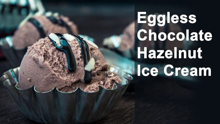 How To Make Homemade Eggless Chocolate Hazelnut Ice Cream   Easy Summer ...