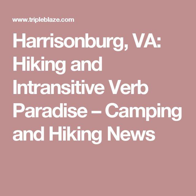 Harrisonburg, VA: Hiking and Intransitive Verb Paradise  –  Camping and Hiking News