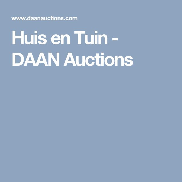 DAAN Auctions veilingen heeft maar liefst 180 Huis & Tuin veilingen verdeeld over meerdere categorieën.