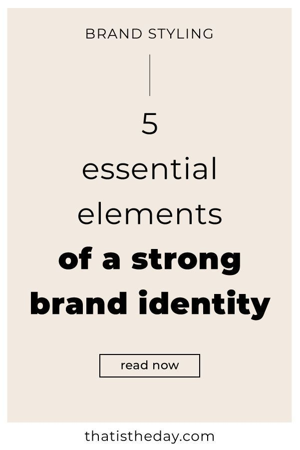 5 Foundational Elements Of Your Brand Identity Brand Identity Author Branding Identity