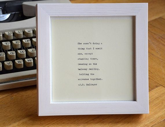 Framed J.D. Salinger quote book quote handtyped by photoplasticon