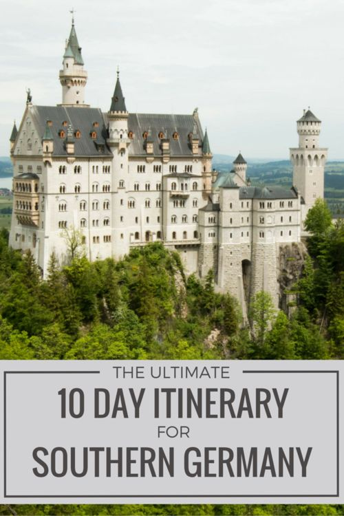 The Ultimate Itinerary for Southern Germany. Castles, biergartens, spas - it's all covered! | Submerged Oaks