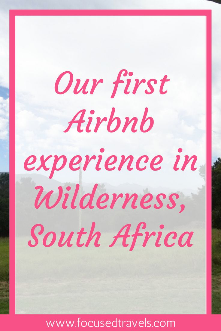 Our first Airbnb experience in Wilderness South Africa