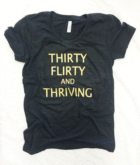 Turning Thirty  Women's Shirt  30th Birthday by DandylionsBoutique