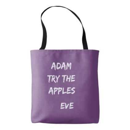 Adam try the apples. Eve Purple Tote Bag  $22.30  by ShyPirate  - cyo customize personalize unique diy idea